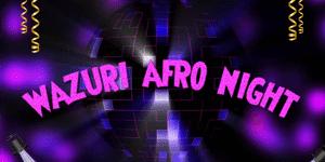 Wazuri Afro Night