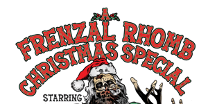 A FRENZAL RHOMB CHRISTMAS SPECIAL