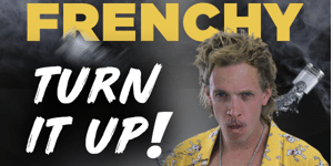 Frenchy - Turn It Up!