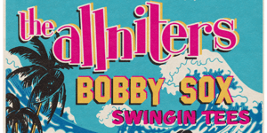 the allniters + Bobby Sox