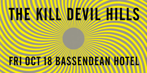 The Kill Devil Hills at The Basso