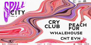 Spill City ~ Vol. 6 w/ Cry Club