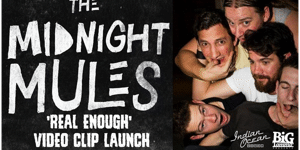 The Midnight Mules 'Real Enough' Video Clip Launch