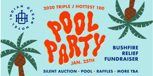 Hottest 100 Pool Party- Bushfire Relief Fundraiser
