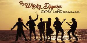 THE WITCHY DJYPSIES - Gypsyland Album Launch