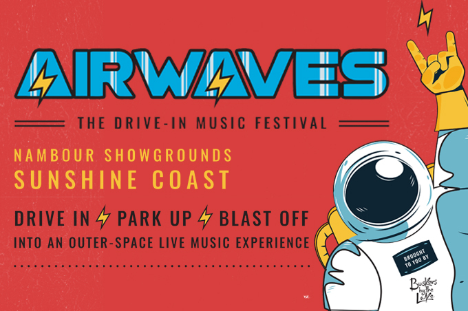 CANCELLED - Airwaves - The Drive In-Music Festival - SUNDAY Nambour Showgrounds