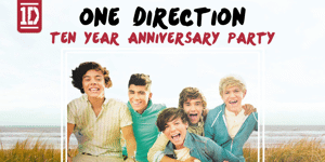 ONE DIRECTION 10 YEAR ANNIVERSARY PARTY