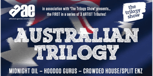 Australian Trilogy – Tribute to Midnight Oil / Crowded House / Hoodoo Gurus – LATE SHOW
