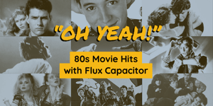 """Oh Yeah!"" - 80's Movie Hits with Flux Capacitor"
