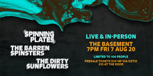 Live & in Person - Spinning Plates, The Barren Spinsters & The Dirty Sunflowers