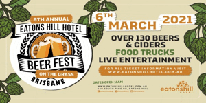 8th Annual Brisbane Beer Fest- Eatons Hill Hotel 2021