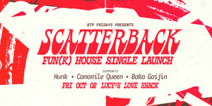 Scatterback 'Fun(k) House' Single Launch
