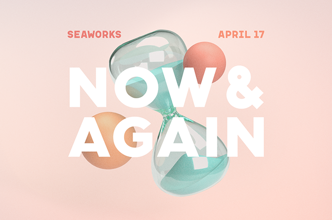 Now & Again 2021 Seaworks