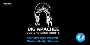 BIG APACHEE Crew Shirts - Supporting Music Industry Workers ?