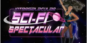 Intergalacular Sci-Fi Spectacular in The Hangar - Show 3