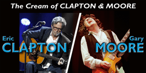 The Cream of Eric Clapton & Gary Moore - LATE SHOW