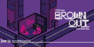 CFSS Presents: Brownout