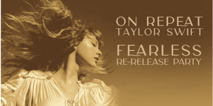 ON REPEAT: TAYLOR SWIFT FEARLESS PARTY