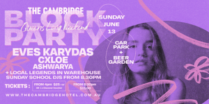 Long Weekend BLOCK PARTY at The Cambridge ft EVES KARYDAS, CXLOE, ASHWARYA and more