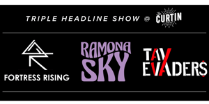 FORTRESS RISING + RAMONA SKY + TAX EVADERS