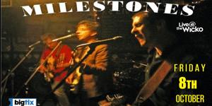 Milestones - Live@TheWicko