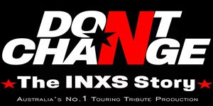 Don't Change - The INXS Story