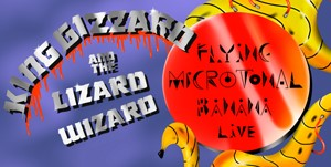 KING GIZZARD AND THE LIZARD WIZARD - Flying Microtonal Banana LP Launch