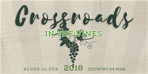 CROSSROADS COUNTRY IN THE VINES