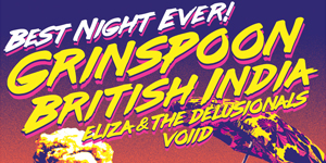 Best Night Ever! Grinspoon & British India