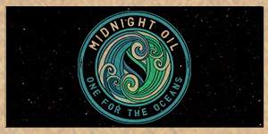MIDNIGHT OIL: ONE FOR THE OCEANS