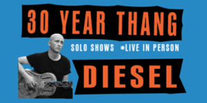 Diesel - 30 Year Thang Tour