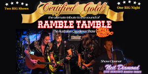 Certified Gold - Ramble Tamble - Australian Creedence Show