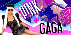 Pink & Gaga Tribute