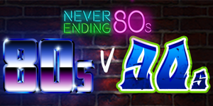 Never Ending 80's - The Battle of the Decades