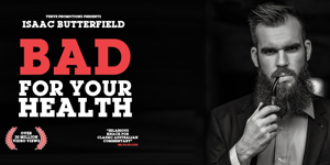 Isaac Butterfield - Bad For Your Health Tour
