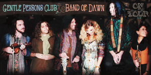 Band of Dawn & Gentle Persons Club ON TOUR