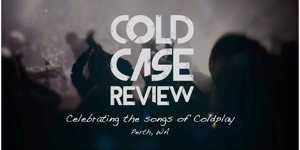 Cold Case Review: Celebrating the Songs of Coldplay
