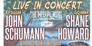 John Schumann, Shane Howard + The Red Rockin Dirt Band