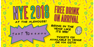 NYE@The Alehouse - That 90's Show - Bring in the year like its 1999