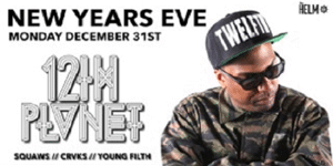 NYE AT THE HELM FT. 12TH PLANET