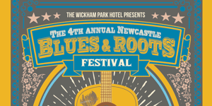 The 4th Annual Newcastle Blues & Roots Festival