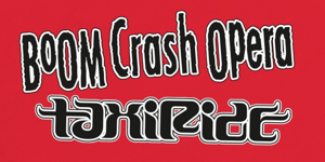 Boom Crash Opera & Taxiride