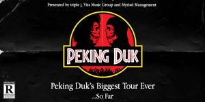 Peking Duk's Biggest. Tour. Ever... so far