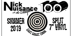 "Nick Nuisance & The Delinquents + 100 - Split 7"" Summer Tour"
