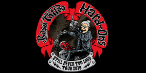 Rose Tattoo & Hard-Ons 'Still Never Too Loud' Tour