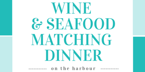 Wine & Seafood Matching Dinner