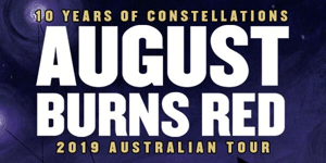 August Burns Red 'Constellations; 10 Year Anniversary Tour 2019'